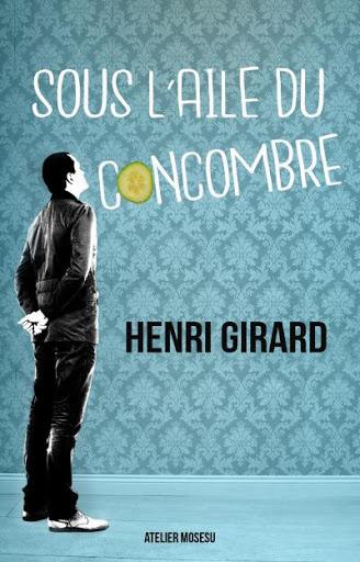 La quarantaine, quelle crise ! Sous l'aile du concombre – Henri Girard – AtelierMosésu